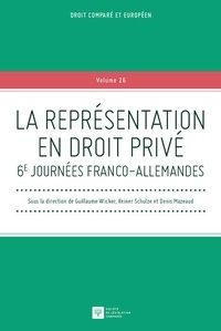 Guillaume Wicker et Reiner Schulze - La représentation en droit privé - 6e journées franco-allemandes.