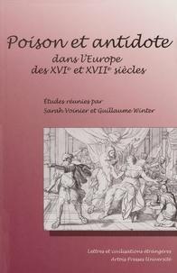 Guillaume Winter et Sarah Voinier - Poison et antidote dans l'Europe des XVIe et XVIIe siècles.