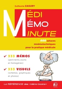 Guillaume Zagury - Médi-Mémo-Minute - 666 astuces mnémotechniques pour la pratique médicale.