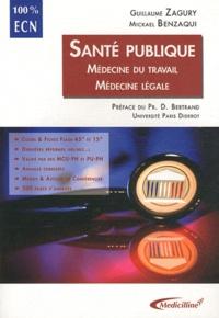 Guillaume Zagury et Mickael Benzaqui - Santé publique - Médecine du travail, médecine légale.