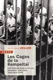 Guillaume Zeller - Les Cages de la Kempeitaï - Les Français sous la terreur japonaise, Indochine, mars-août 1945.