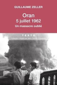 Oran, 5 juillet 1962 - Un massacre oublié.pdf