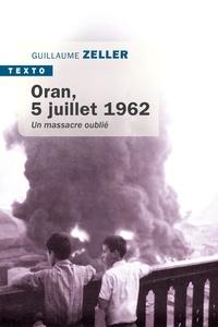 Guillaume Zeller - Oran - 5 juillet 1962.