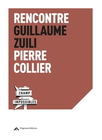 Guillaume Zuili - Rencontre Guillaume Zuili - Pierre Collier.
