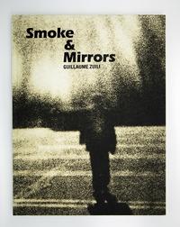 Guillaume Zuili - Smoke & Mirrors.