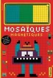 Guillaumit - Mosaïques magnétiques.