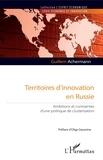 Guillem Achermann - Territoires d'innovation en Russie - Ambitions et contraintes d'une politique de clusterisation.