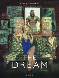 Guillem March et Jean Dufaux - The Dream Tome 1 : Jude.