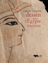 Guillemette Andreu-Lanoë - L'art du contour - Le dessin dans l'Egypte ancienne.