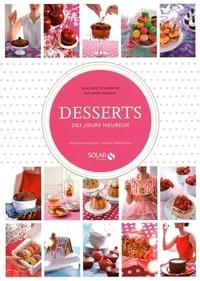 Guillemette Auboyer et Eve-Marie Briolat - Desserts des jours heureux.