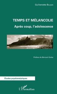 Temps et mélancolie- Après coup, l'adolescence - Guillemette Balsan | Showmesound.org