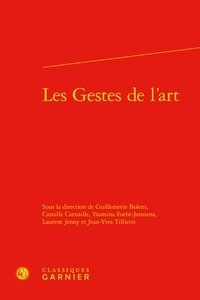 Guillemette Bolens et Camille Carnaille - Les Gestes de l'art.