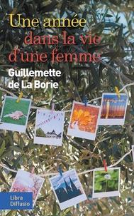Guillemette de La Borie - Une année dans la vie d'une femme.
