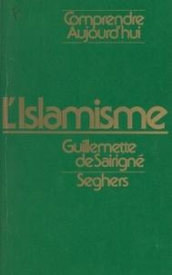 Guillemette de Sairigné et Janine Alaux - L'islamisme.