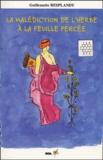 Guillemette Resplandy - La malédiction de l'herbe à la feuille percée.