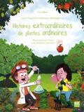 Guillemette Resplandy-Taï et Lionel Hignard - Histoires extraordinaires de plantes ordinaires.