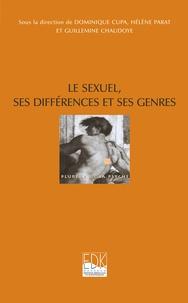 Guillemine Chaudoye et Dominique Cupa - Le sexuel, ses différences et ses genres - Enjeu du sexuel dans les cultures contemporaines.