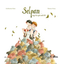 Guillemine Patin et Etienne Friess - Selpan - Songe d'un après-midi d'été.
