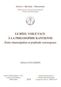 Guillermin - Le réel voile face à la philosophie kantienne.
