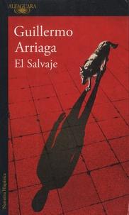 Guillermo Arriaga - El Salvaje.
