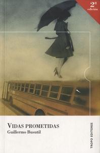 Guillermo Busutil - Vidas prometidas.