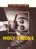 Guillermo Cabrera Infante - Holy Smoke.