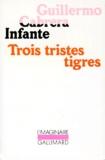 Guillermo Cabrera Infante - Trois tristes tigres.