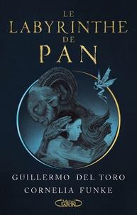 Guillermo Del Toro et Cornelia Funke - Le labyrinthe de Pan.