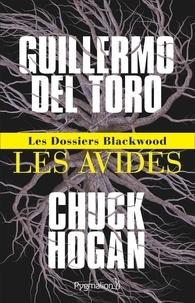 Guillermo Del Toro et Chuck Hogan - Les dossiers Blackwood - Tome 1, Les Avides.