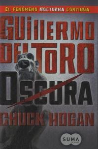 Guillermo Del Toro et Chuck Hogan - Oscura - Libro II de la Trilogia de la Oscuridad.