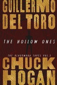 Guillermo Del Toro et Chuck Hogan - The Hollow Ones.