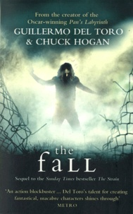 Guillermo Del Toro et Chuck Hogan - The Strain Trilogy Tome 2 : The Fall.