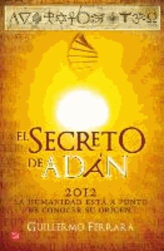 Guillermo Ferrara - El secreto de Adán.