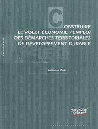 Guillermo Martin - Construire le volet économie / emploi des démarches territoriales de développement durable.