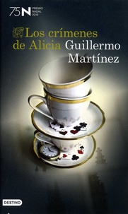 Guillermo Martínez - Los crimenes de Alicia.