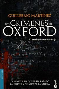 Guillermo Martínez - Los crimenes de Oxford.