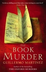 Guillermo Martínez - The Book Of Murder.