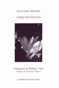 Guillermo Meneses - Cinq nouvelles.