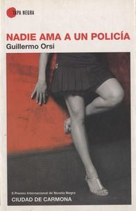 Guillermo Orsi - Nadie ama a un policia.
