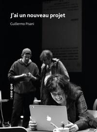 Guillermo Pisani - J'ai un nouveau projet.