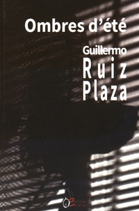 Guillermo Ruiz Plaza - Ombres d'été.
