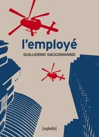 Guillermo Saccomanno - L'Employé.