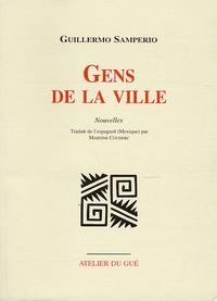 Guillermo Samperio - Gens de la ville.