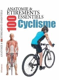 Guillermo Seijas et Myriam Ferron - Anatomie & 100 étirements essentiels pour le cyclisme.