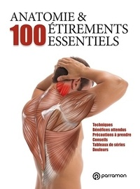 Guillermo Seijas et Myriam Ferron - Anatomie & 100 étirements essentiels.