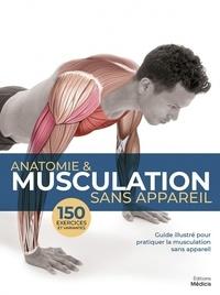 Guillermo Seijas - Anatomie & musculation sans appareil.
