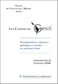 Guillermo Uribe - Recompositions religieuses, politiques et sociales en Amérique latine.