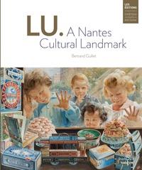 Guillet Bertrand - LU. A Nantes Cultural Landmark.