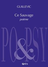 Guillevic - Ce Sauvage.