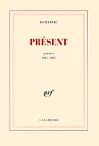 Guillevic - Présent - Poèmes 1987-1997.